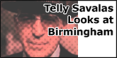 Telly Savalas Looks At Birmingham